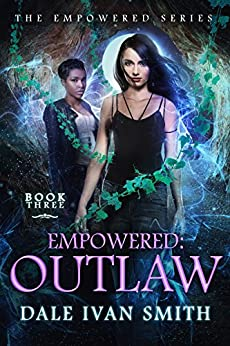 Empowered: Outlaw (The Empowered Book 3) by [Smith, Dale Ivan]