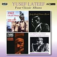Four Classic Albums (Jazz For The Thinker / Eastern Sounds / Other Sounds / Into Something) by Yusef Lateef