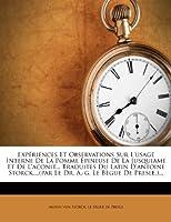 Expériences Et Observations Sur l'Usage Interne de la Pomme Épineuse de la Jusquiame Et de l'Aconit... Traduites Du Latin d'Antoine Storck, ...(Par Le Dr. A.-G. Le Bègue de Presle.)...