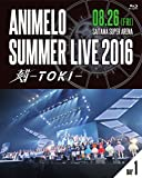 Animelo Summer Live 2016 刻-TOKI-...[Blu-ray/ブルーレイ]