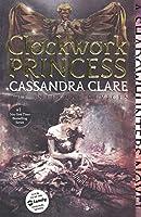 Clockwork Princess (Infernal Devices (Paperback))