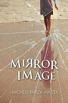 [PW (Pariza Wacek), Michele]のMirror Image (English Edition)