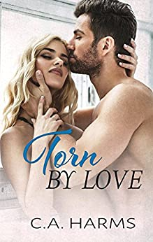 Torn by Love (Scarred by Love Series Book 4) by [Harms, C.A.]