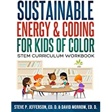 Sustainable Energy and Coding for Kids of Color: Stem Curriculum Workbook (Urban Literacy Project 3)