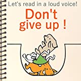 Don't give up! (Let's read in a loud voice! Book 2) (English Edition)