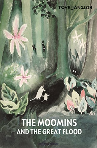 The Moomins and the Great Flood Tove Jansson