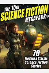 The 15th Science Fiction MEGAPACK®: 70 Classic and Modern Science Fiction Tales Kindle Edition