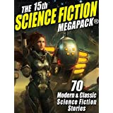 The 15th Science Fiction MEGAPACK®: 70 Classic and Modern Science Fiction Tales (English Edition)