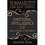 Summary: Emotional Intelligence 2.0 - Summarized for Busy People: Based on the Book by Travis Bradberry