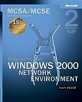 MCSA/MCSE Self-Paced Training Kit (Exam 70-218): Managing a Microsoft® Windows® 2000 Network Environment, Second Edition (Microsoft Press Training Kit)