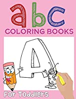 ABC Coloring Books for Toddlers: with Alphabet Letter Number and shape tracing book for preschoolers (Letter tracing workbook for preschoolers)