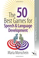 The 50 Best Games for Speech and Language Development (50 Best Group Games)