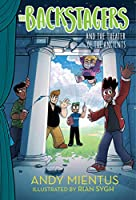 The Backstagers and the Theater of the Ancients (Backstagers#2)