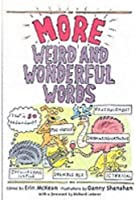 More Weird and Wonderful Words