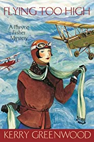 Flying Too High: Phryne Fisher's Murder Mysteri