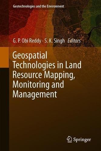 Geospatial Technologies in Land Resources Mapping, Monitoring and Management (Geotechnologies and the Environment)