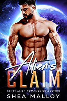 Alien's Claim: Sci-fi Alien Romance Collection by [Malloy, Shea]