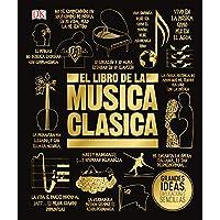 El libro de la música clásica (The Classical Music Book) (Big Ideas)