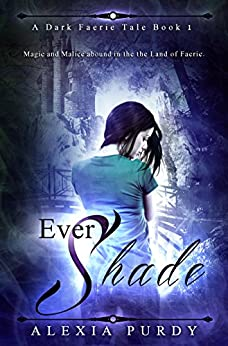 Ever Shade (A Dark Faerie Tale Book 1) by [Purdy, Alexia]