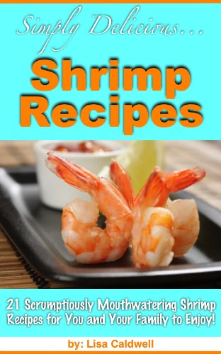 Simply Delicious... Shrimp Rec...