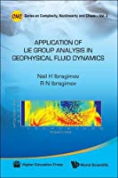 Applications of Lie Group Analysis in Geophysical Fluid Dynamics (Series on Complexity, Nonlinearity and Chaos)