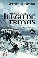 Winter is coming : el mundo medieval en Juego de Tronos