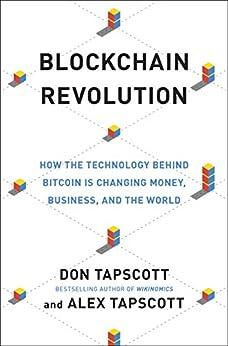[Tapscott, Don, Tapscott, Alex]のBlockchain Revolution: How the Technology Behind Bitcoin Is Changing Money, Business, and the World