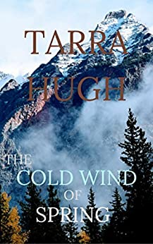 [Hugh, Tarra]のThe Cold Wind of Spring (English Edition)