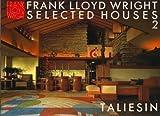 フランク・ロイド・ライトの住宅 (第2巻) タリアセン Taliesin (Frank Lloyd Wright SELECTED HOUSES)