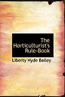 The Horticulturist's Rule-Book