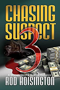 Chasing Suspect Three: A Women Sleuths Mystery Romance (Sandy Reid Mystery Series Book 4) by [Hoisington, Rod]