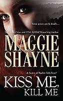 Kiss Me, Kill Me (Secrets of Shadow Falls)