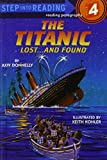 The Titanic: Lost.and Found : a Step 3 Book/Grades 2-3 (Step Into Reading)
