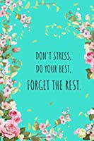 Don't Stress, Do Your Best, Forget The Rest: 6x9 Large Print Password Notebook with A-Z Tabs   Medium Book Size   Beautiful Floral Frame Design Turquoise