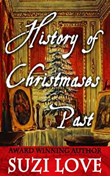 History of Christmases Past: History Events Book 1 by [Love, Suzi]