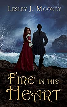 [Mooney, Lesley J]のFire in the Heart (English Edition)