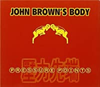 Pressure Points by John Brown's Body (2005-05-03)