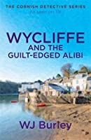 Wycliffe and the Guilt-Edged Alibi (The Cornish Detective)