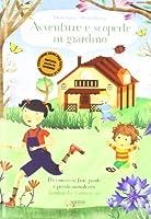 Avventure e scoperte in giardino. Per conoscere fiori, piante e piccoli animali con bambini dai 3 anni in su