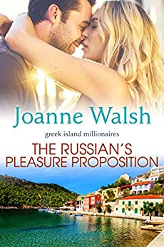 The Russian's Pleasure Proposition (Greek Island Millionaires Book 2) by [Walsh , Joanne]