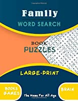 Family Word search Book Puzzles: Large-Print Books Games Brain The Home For All Age