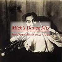 Mick's Dance Mix Recorded 1927 - 1944 CDN229