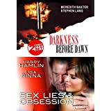 Darkness Before Dawn / Sex, Lies & Obsession (2 DVD Set) Amazon.com Exclusive