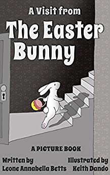 A Visit from the Easter Bunny by [Betts, Leone Annabella]