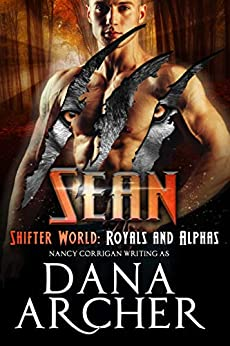Sean: Kagan Wolves (tame version) (Shifter World: Royals and Alphas Book 4) by [Archer, Dana]