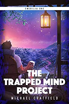 The Trapped Mind Project (Emerilia Book 1) by [Chatfield, Michael]