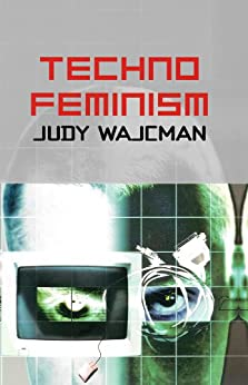 TechnoFeminism by [Wajcman, Judy]