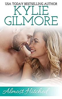 Almost Hitched (Clover Park STUDS, Book 6) by [Gilmore, Kylie]