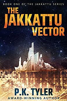 [Tyler, P.K.]のThe Jakkattu Vector: A Sci-Fi Cyberpunk Adventure (English Edition)