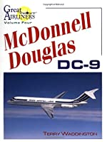 McDonnell Douglas Dc-9 (Great Airliners Series)
